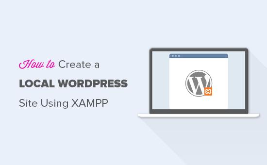 如何使用XAMPP创建本地WordPress网站